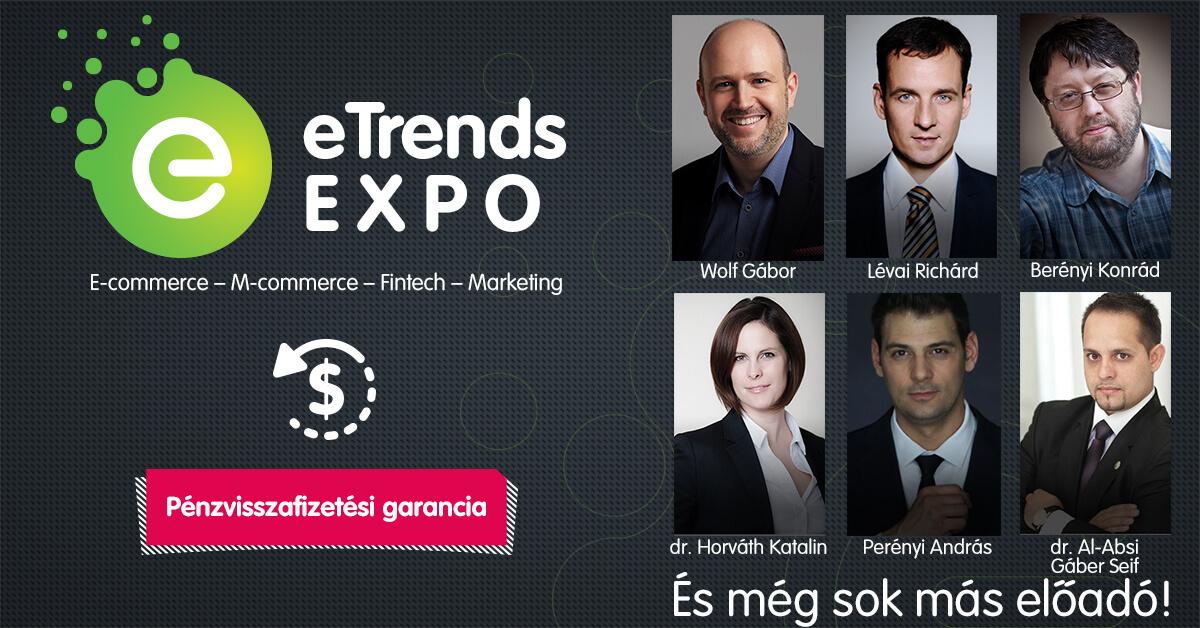eTrendsExpo CSÜTÖRTÖKÖN 10.05. Budapest – ismerd meg a legújabb e-kereskedelmi, fintech, marketing trendeket!