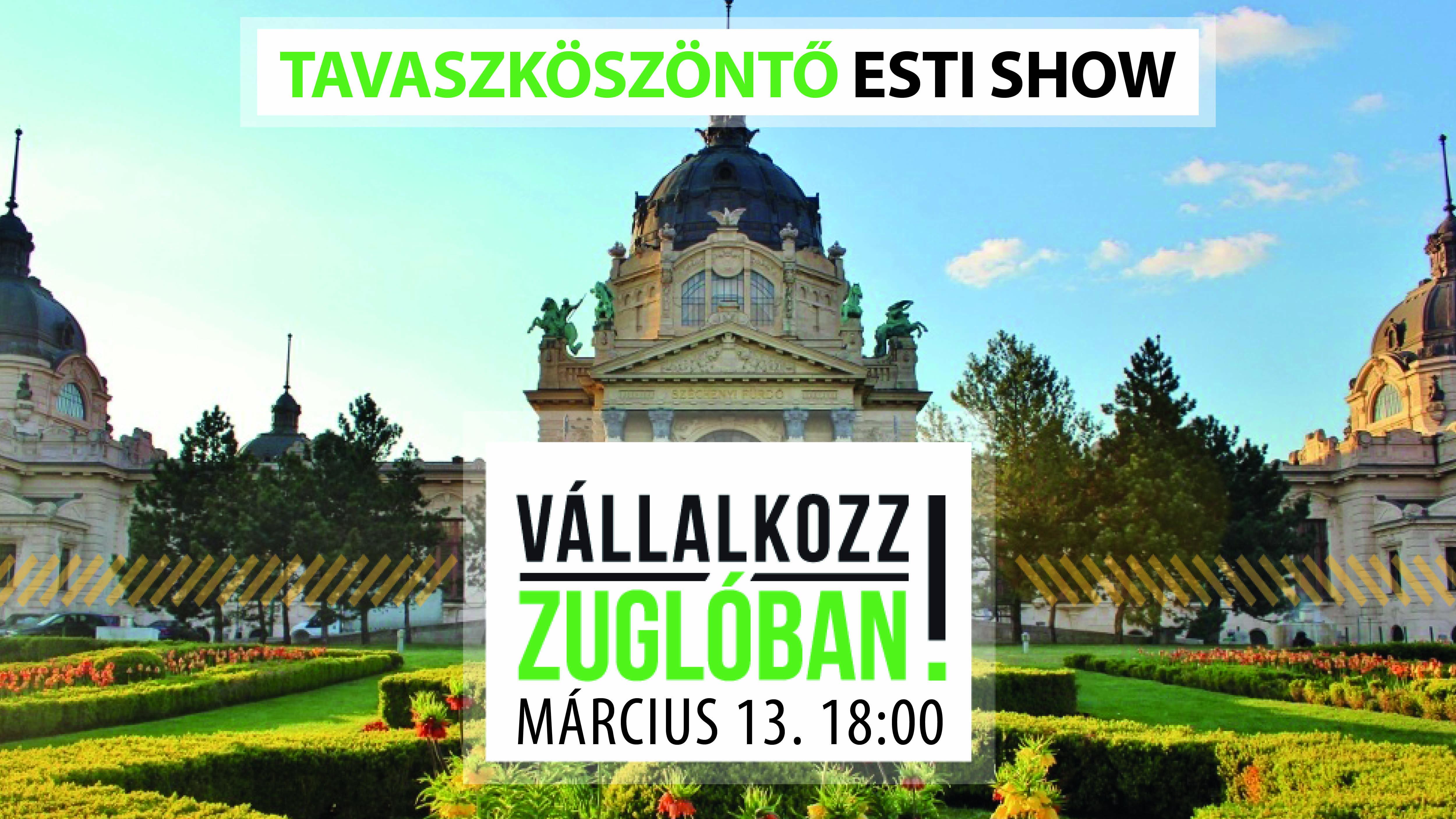 Vállalkozz Zuglóban! Tavaszi Esti show