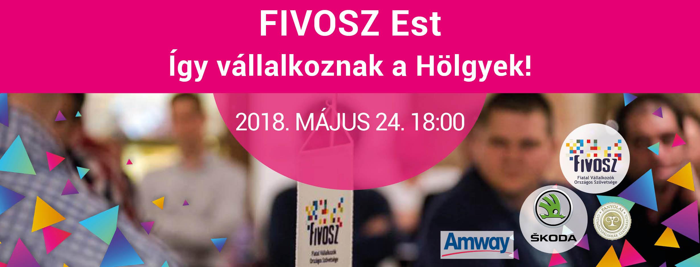 FIVOSZ Est Keresztes Ildikóval – Így vállalkoznak a Hölgyek! – május 24.