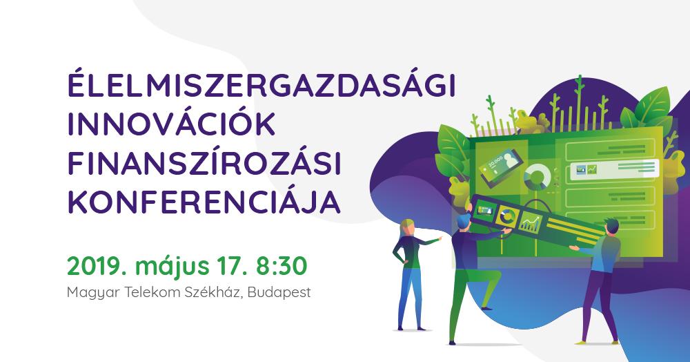 Élelmiszergazdasági  innovációk – Finanszírozási konferenciája