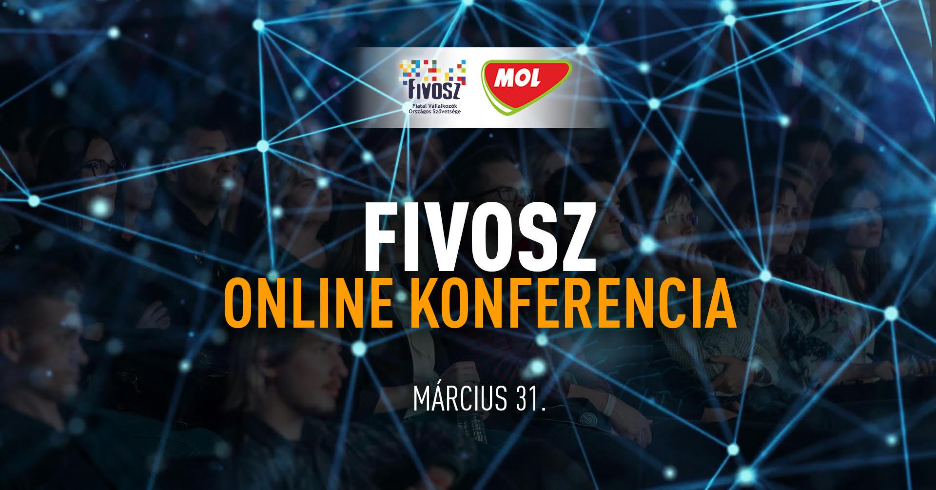 FIVOSZ Online Konferencia: Offlineból az online világba – fiatal vállalkozóknak 03.31. 18:00