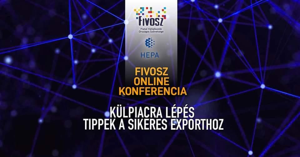 FIVOSZ Online Konferencia – Külpiacra lépés – Tippek a sikeres exporthoz